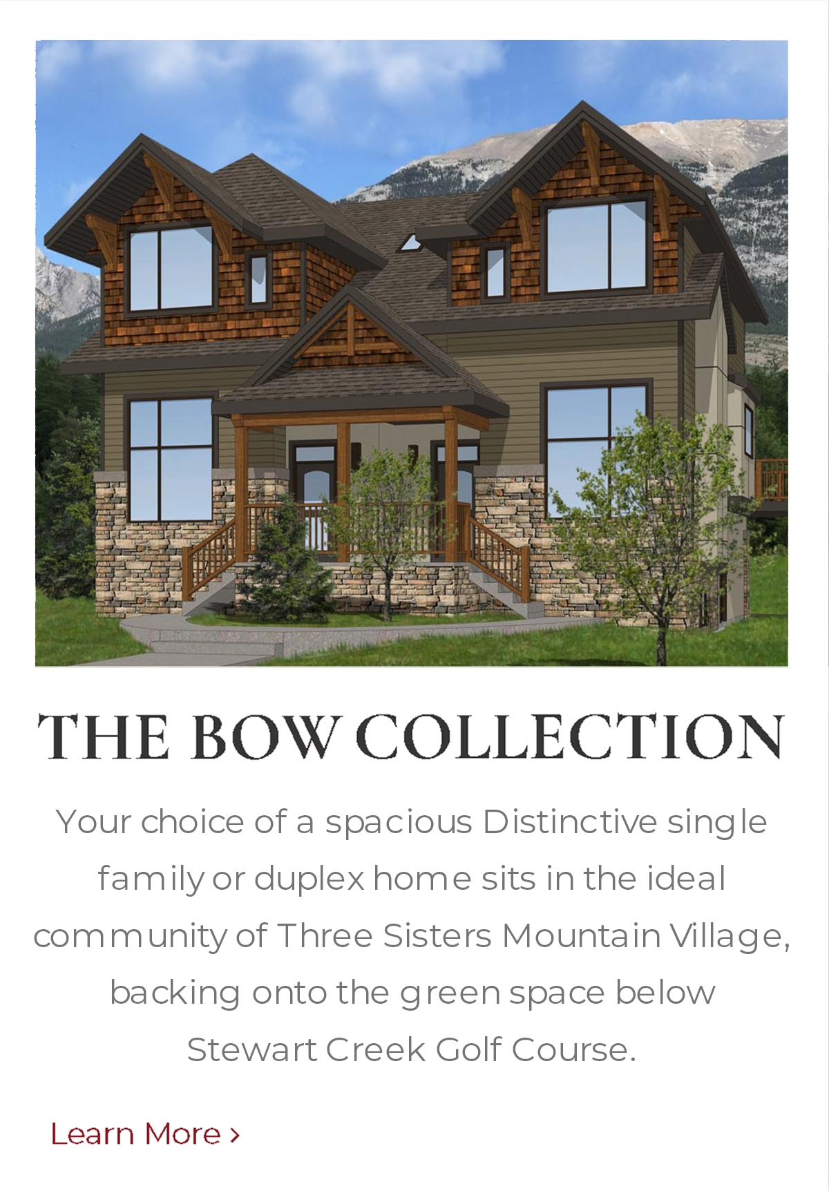 The Bow Collection, Homes built by Distinctive Homes